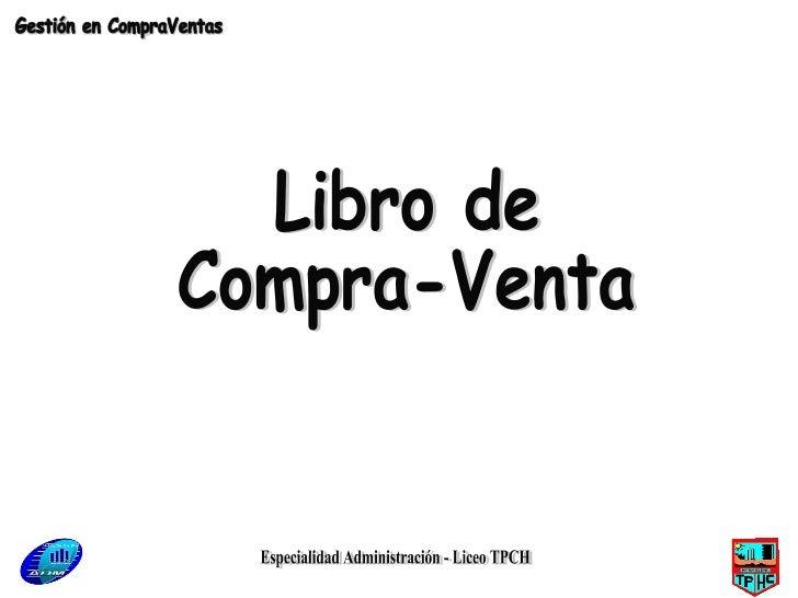 Especialidad Administración - Liceo TPCH Libro de  Compra-Venta Gestión en CompraVentas