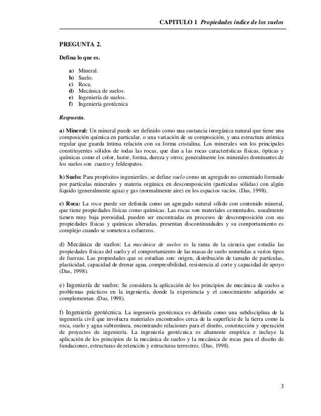 CAPITULO 1 Propiedades índice de los suelos  3  PREGUNTA 2.  Defina lo que es.  a) Mineral.  b) Suelo.  c) Roca.  d) Mecán...