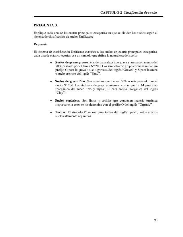 CAPITULO 2 Clasificación de suelos  93  PREGUNTA 3.  Explique cada uno de las cuatro principales categorías en que se divi...