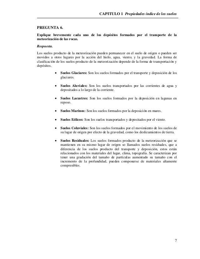 CAPITULO 1 Propiedades índice de los suelos  7  PREGUNTA 6.  Explique brevemente cada uno de los depósitos formados por el...