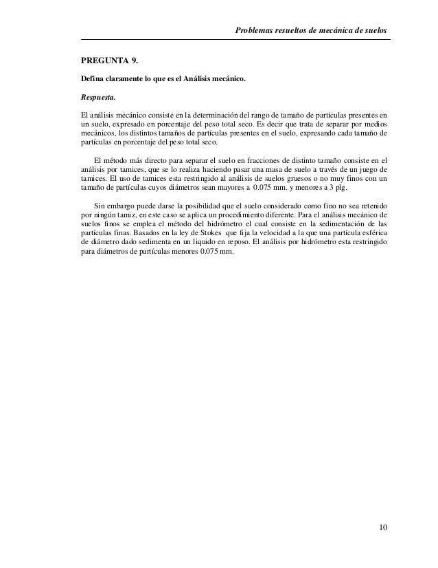 Problemas resueltos de mecánica de suelos  10  PREGUNTA 9.  Defina claramente lo que es el Análisis mecánico.  Respuesta. ...