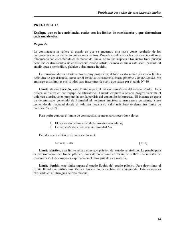 Problemas resueltos de mecánica de suelos  14  PREGUNTA 13.  Explique que es la consistencia, cuales son los límites de co...