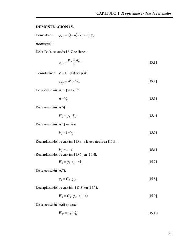 CAPITULO 1 Propiedades índice de los suelos  39  DEMOSTRACIÓN 15.  Demostrar:    Sat S W   1 n G  n   Respuesta...