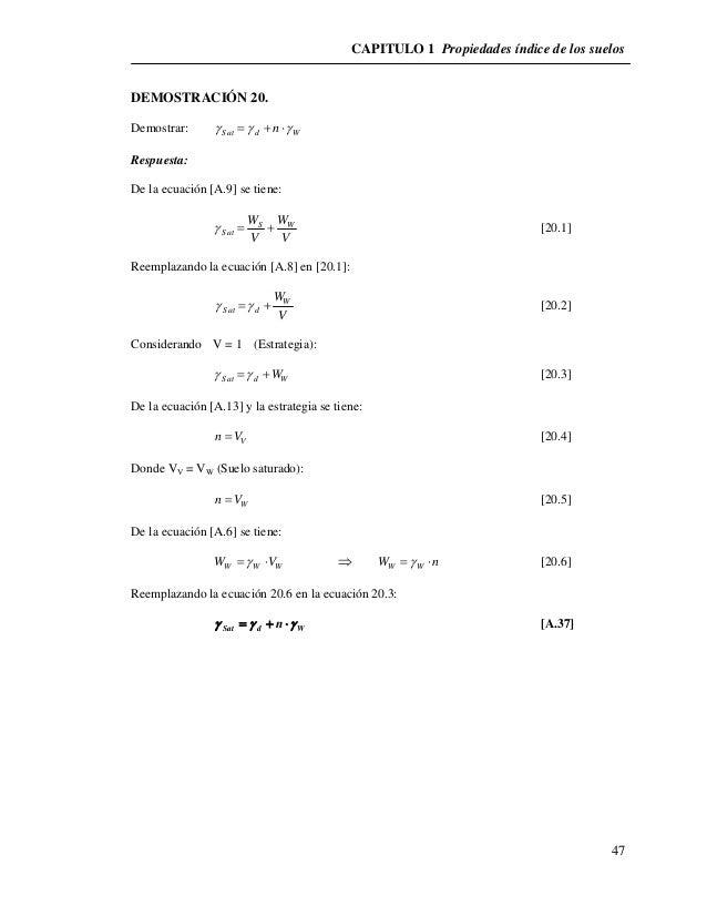 CAPITULO 1 Propiedades índice de los suelos  47  DEMOSTRACIÓN 20.  Demostrar: Sat d W    n  Respuesta:  De la ecuaci...