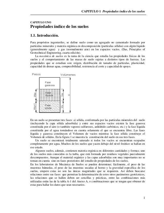 CAPITULO 1 Propiedades índice de los suelos  1  CAPITULO UNO  Propiedades índice de los suelos  1.1. Introducción.  Para p...