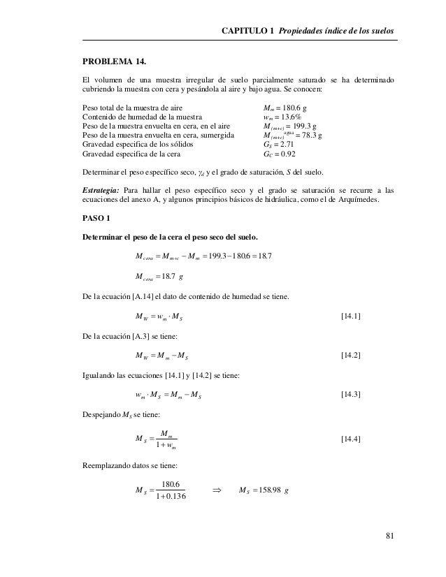 CAPITULO 1 Propiedades índice de los suelos  81  PROBLEMA 14.  El volumen de una muestra irregular de suelo parcialmente s...