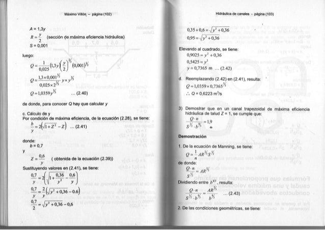 Máximo Villón - página ( 1 0 2 ) /A = 1,3y R = (sección d e máxima eficiencia hidráulica) S = 0,001 luego: 1,3x0,001 y2 Q=...