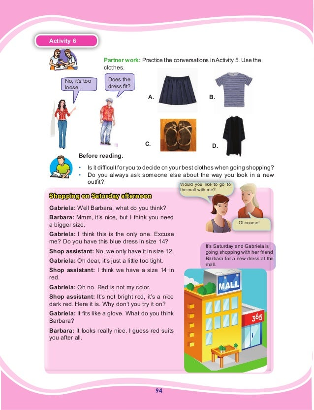 94 Activity 6  Partner work: Practice the conversations in Activity 5. Use the   clothes. Before reading. • Is it di...