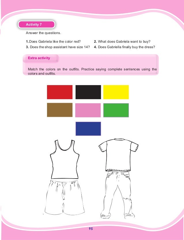 95 Activity 7 Answer the questions. 1.Does Gabriela like the color red?  2. What does Gabriela want to buy? 3. Does the s...