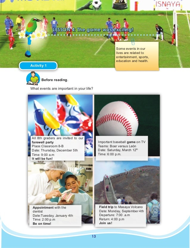 13 LESSON 4: The game was exciting! Some events in our lives are related to entertainment, sports, education and health. A...