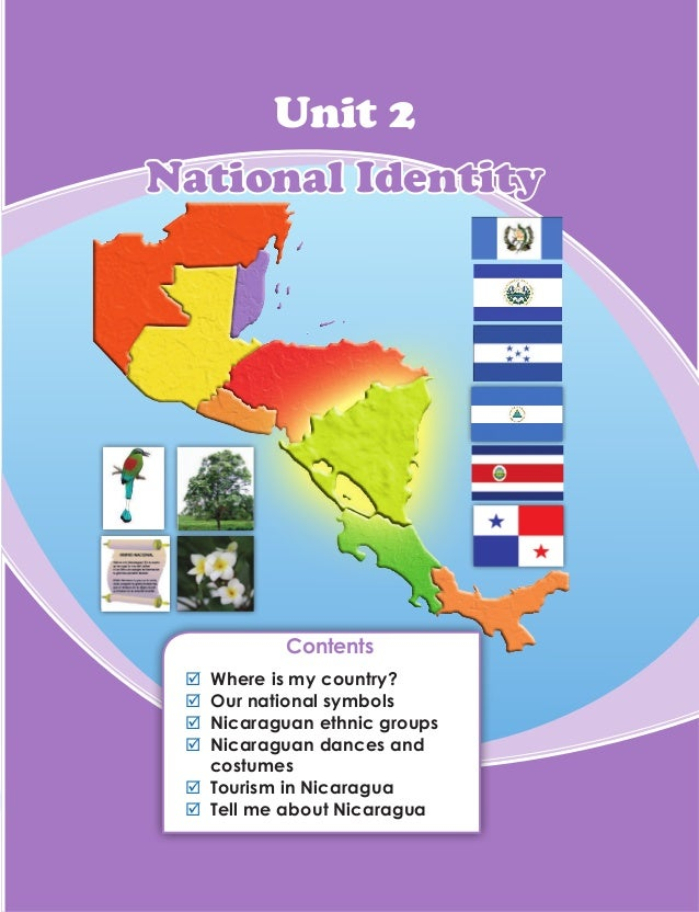 Contents ;; Where is my country? ;; Our national symbols ;; Nicaraguan ethnic groups ;; Nicaraguan dances and costumes ;; ...