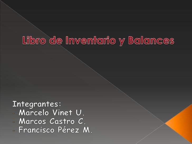 El inventario es una relación detallada y valorada de los    activos y pasivos que componen el patrimonio de    una empres...