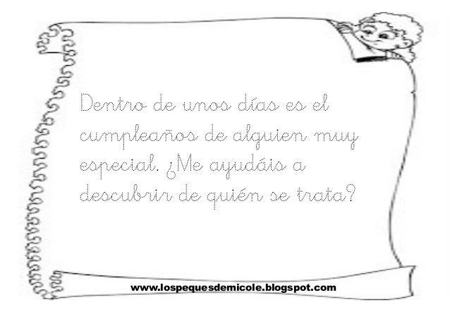 www.lospequesdemicole.blogspot.com Dentro de unos días es el cumpleaños de alguien muy especial. ¿Me ayudáis a descubrir d...