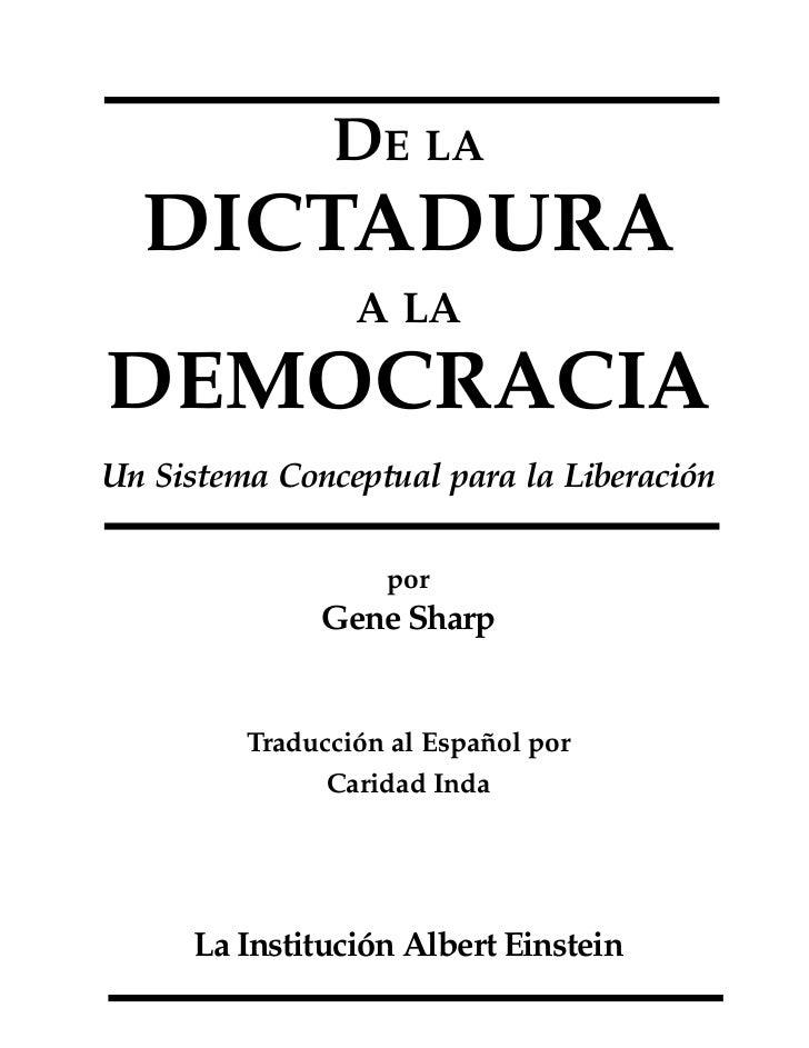 DE LA  DICTADURA                 A LADEMOCRACIAUn Sistema Conceptual para la Liberación                   por             ...