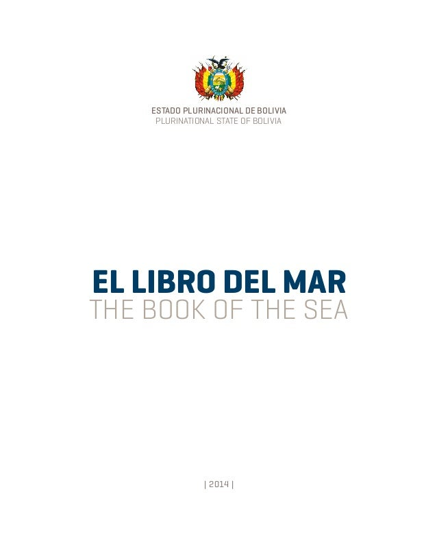 ESTADO PLURINACIONAL DE BOLIVIA EL LIBRO DEL MAR | 2014 | THE BOOK OF THE SEA PLURINATIONAL STATE OF BOLIVIA