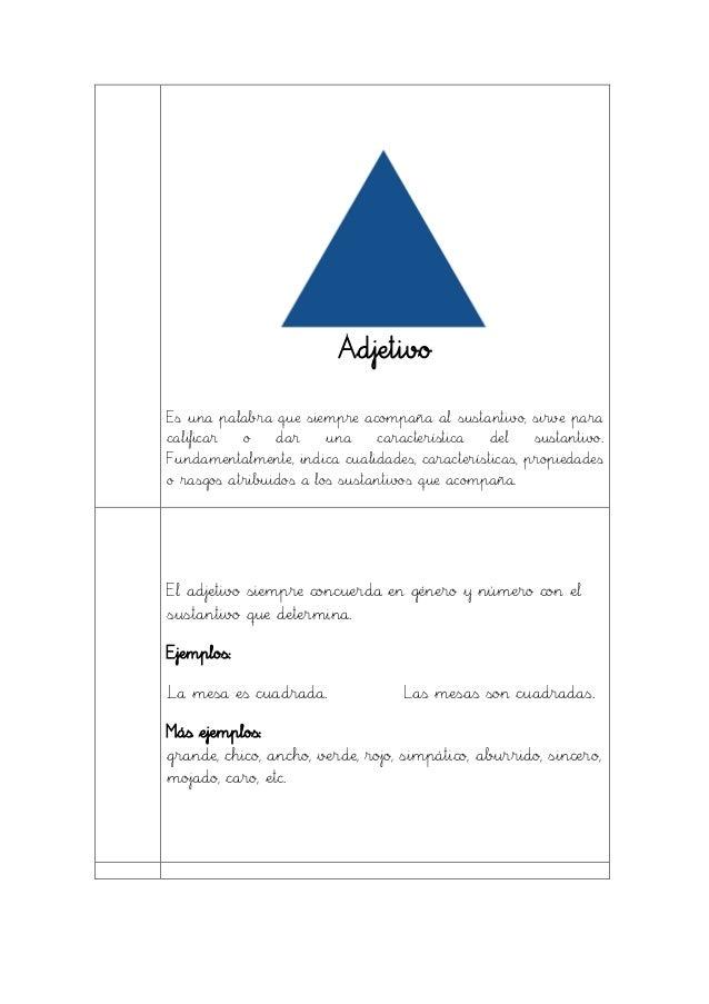 Adjetivo Es una palabra que siempre acompaña al sustantivo, sirve para calificar o dar una característica del sustantivo. ...
