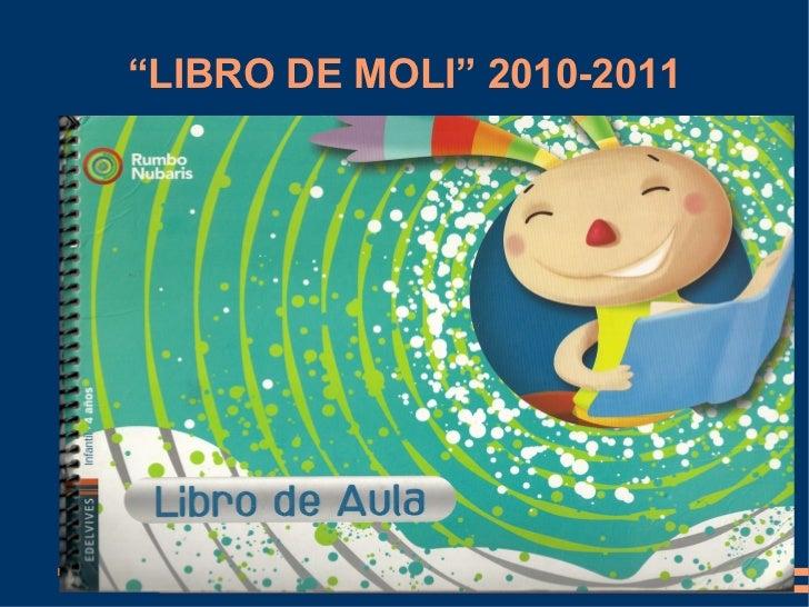 """"""" LIBRO DE MOLI"""" 2010-2011"""