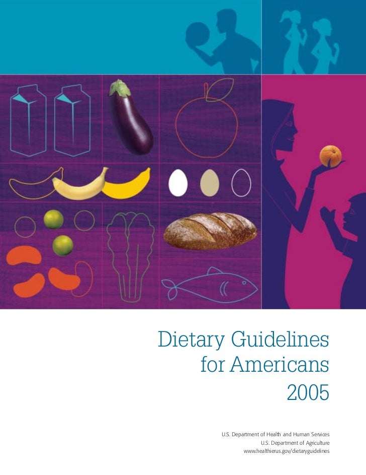 Dietary Guidelines    for Americans             2005      U.S. Department of Health and Human Services                    ...