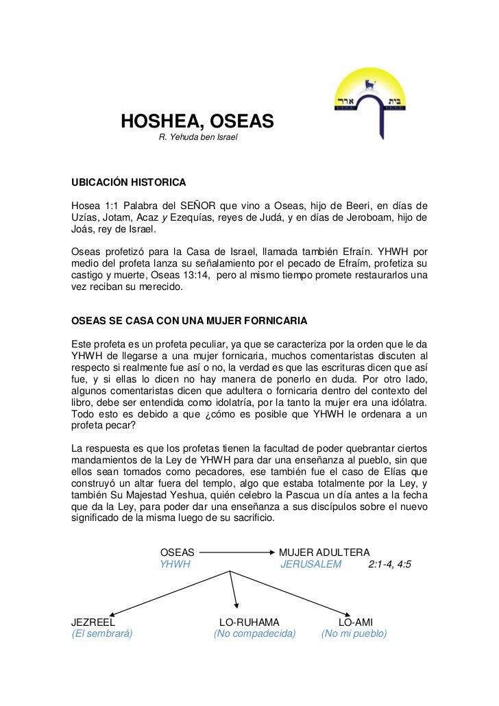 HOSHEA, OSEAS                   R. Yehuda ben IsraelUBICACIÓN HISTORICAHosea 1:1 Palabra del SEÑOR que vino a Oseas, hijo ...