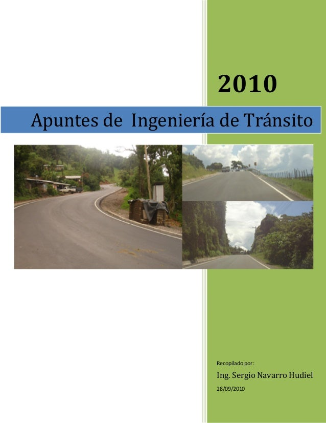 2010 Recopilado por: Ing. Sergio Navarro Hudiel 28/09/2010 Apuntes de Ingeniería de Tránsito