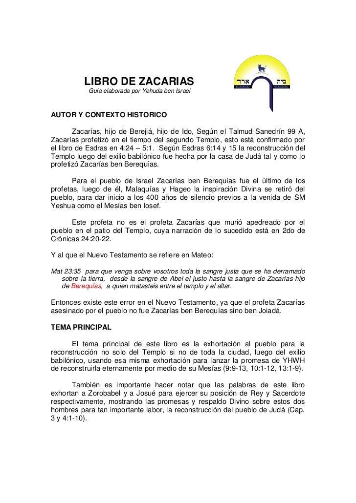 LIBRO DE ZACARIAS            Guía elaborada por Yehuda ben IsraelAUTOR Y CONTEXTO HISTORICO        Zacarías, hijo de Berej...