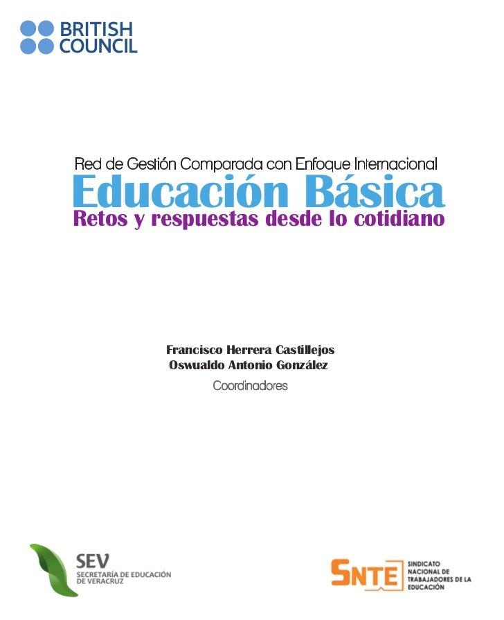 Red de Gestión Comparada con Enfoque InternacionalEducación BásicaRetos y respuestas desde lo cotidiano            Francis...