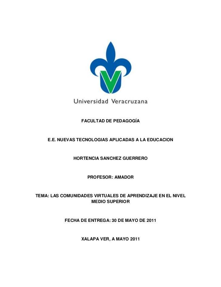 FACULTAD DE PEDAGOGÍA<br />E.E. NUEVAS TECNOLOGIAS APLICADAS A LA EDUCACION<br />HORTENCIA SANCHEZ GUERRERO<br />PROFESOR:...