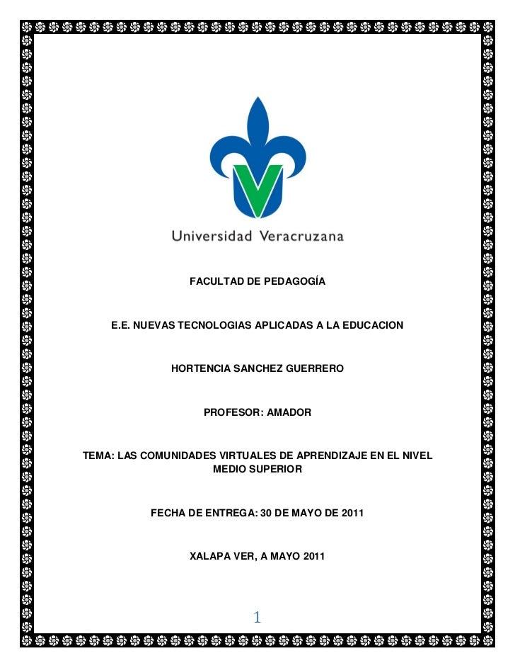 FACULTAD DE PEDAGOGÍA    E.E. NUEVAS TECNOLOGIAS APLICADAS A LA EDUCACION              HORTENCIA SANCHEZ GUERRERO         ...