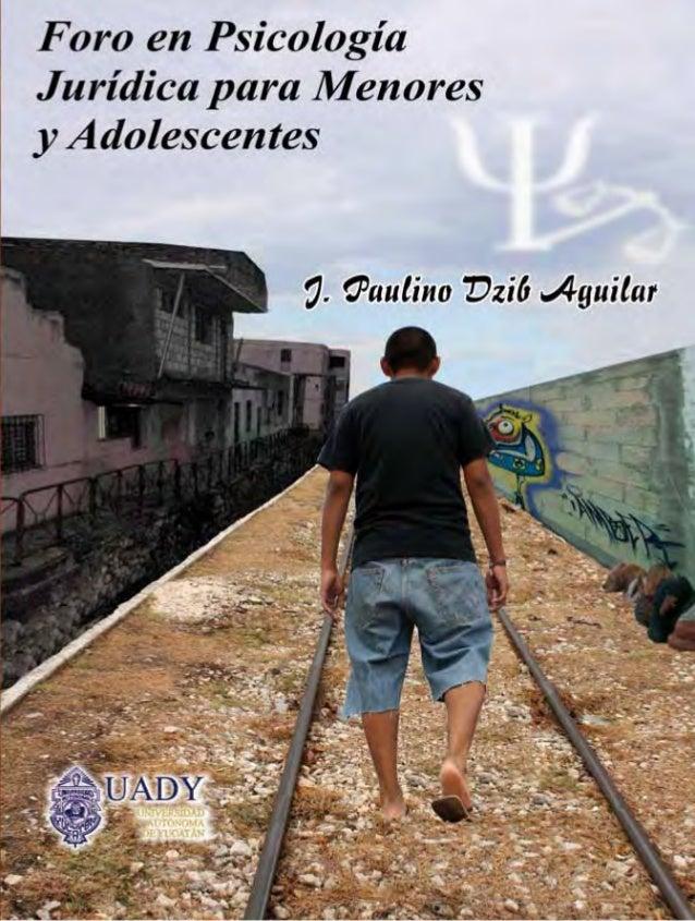 Foro en Psicología Jurídica para Menores y Adolescentes  J. Paulino Dzib Aguilar