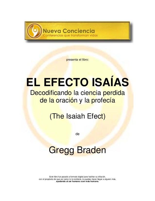 presenta el libro: EL EFECTO ISAÍAS Decodificando la ciencia perdida de la oración y la profecía (The Isaiah Efect) de Gre...
