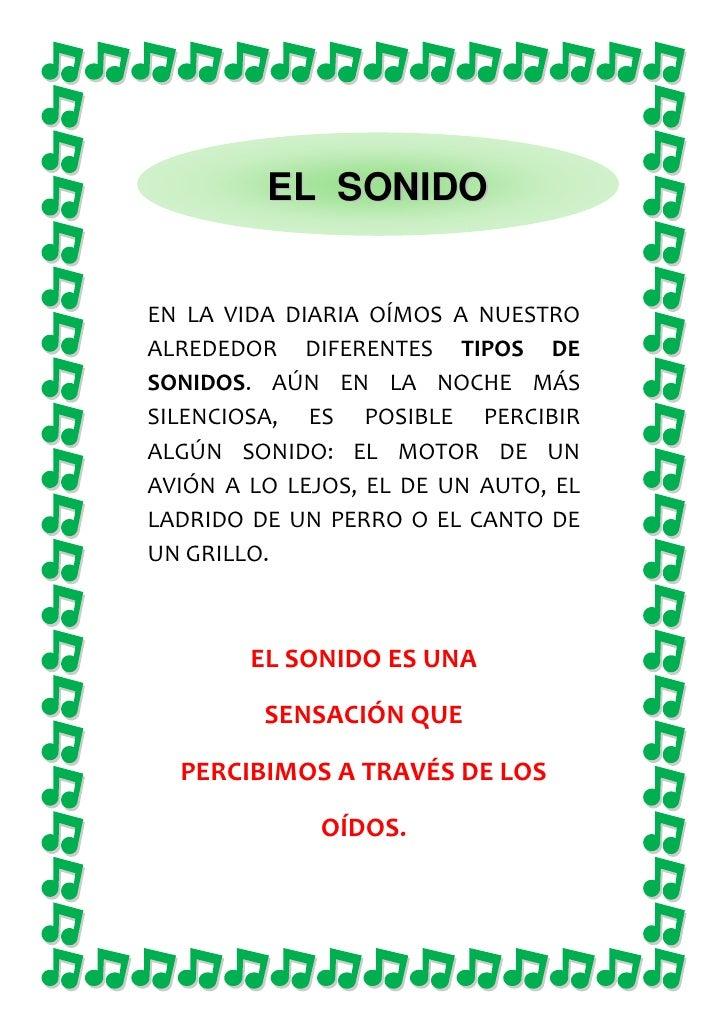 EL  SONIDO<br />EN LA VIDA DIARIA OÍMOS A NUESTRO ALREDEDOR DIFERENTES TIPOS DE SONIDOS. AÚN EN LA NOCHE MÁS SILENCIOSA, E...