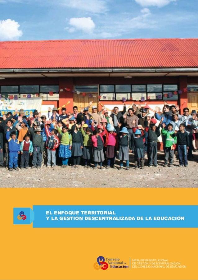 EL ENFOQUE TERRITORIAL Y LA GESTIÓN DESCENTRALIZADA DE LA EDUCACIÓN MESA INTERINSTITUCIONAL DE GESTIÓN Y DESCENTRALIZACIÓN...