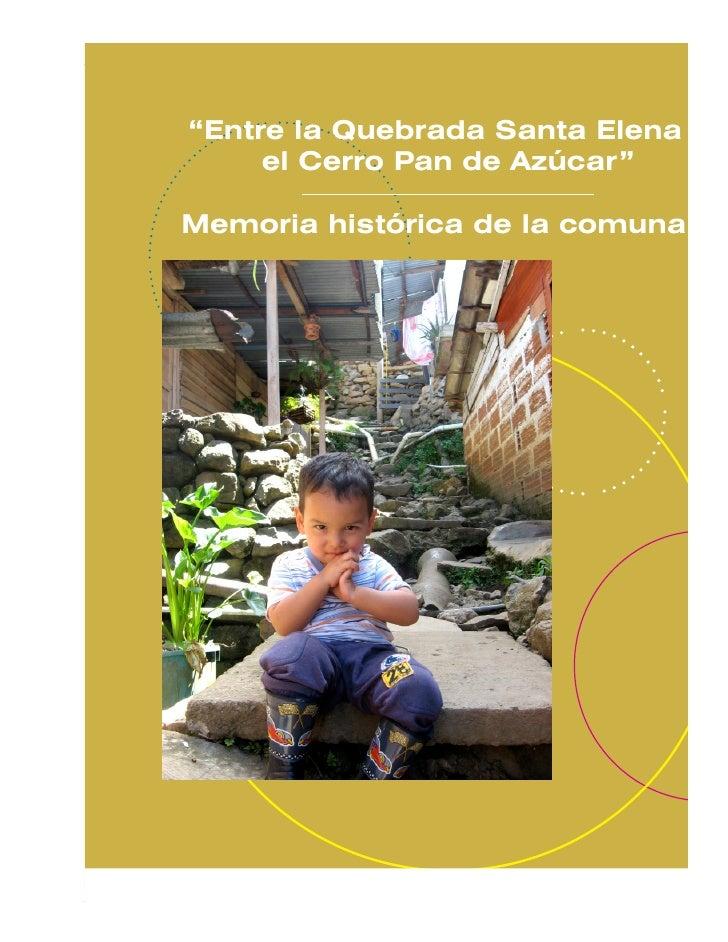 """4. Reseñas históricas barriales     """"Entre la Quebrada Santa Elena y      el Cerro Pan de Azúcar""""  Memoria histórica de la..."""