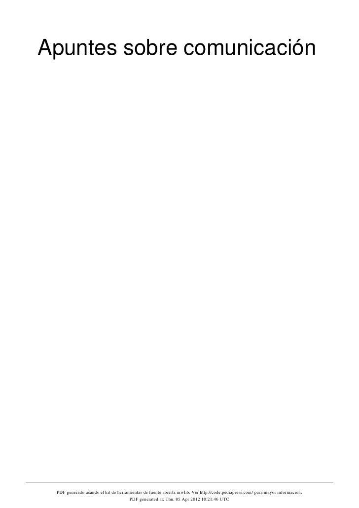 Apuntes sobre comunicación PDF generado usando el kit de herramientas de fuente abierta mwlib. Ver http://code.pediapress....