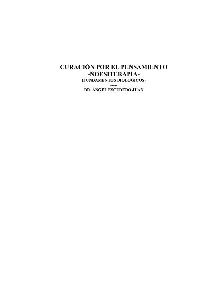 CURACIÓN POR EL PENSAMIENTO       -NOESITERAPIA-     (FUNDAMENTOS BIOLÓGICOS)                 -----      DR. ÁNGEL ESCUDER...