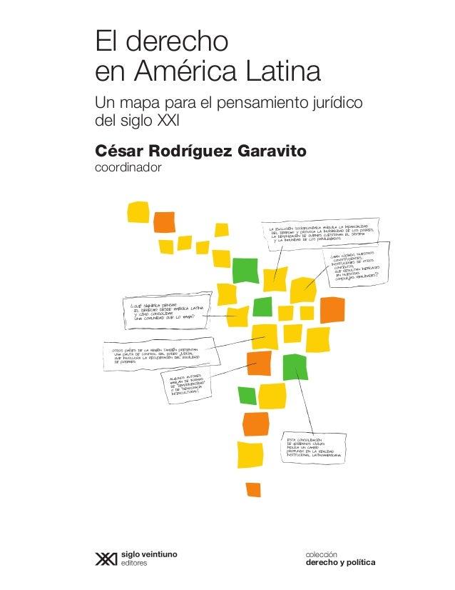 colección derecho y política ElderechoenAméricaLatinaCésarRodríguezGaravito El derecho en América Latina Un mapa para el p...