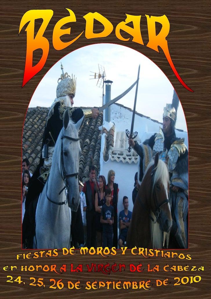 La Virgen de la Cabeza es la Patrona de Bédar desde 1682, fecha en que la villa se independizó de la ciudad de Vera, celeb...