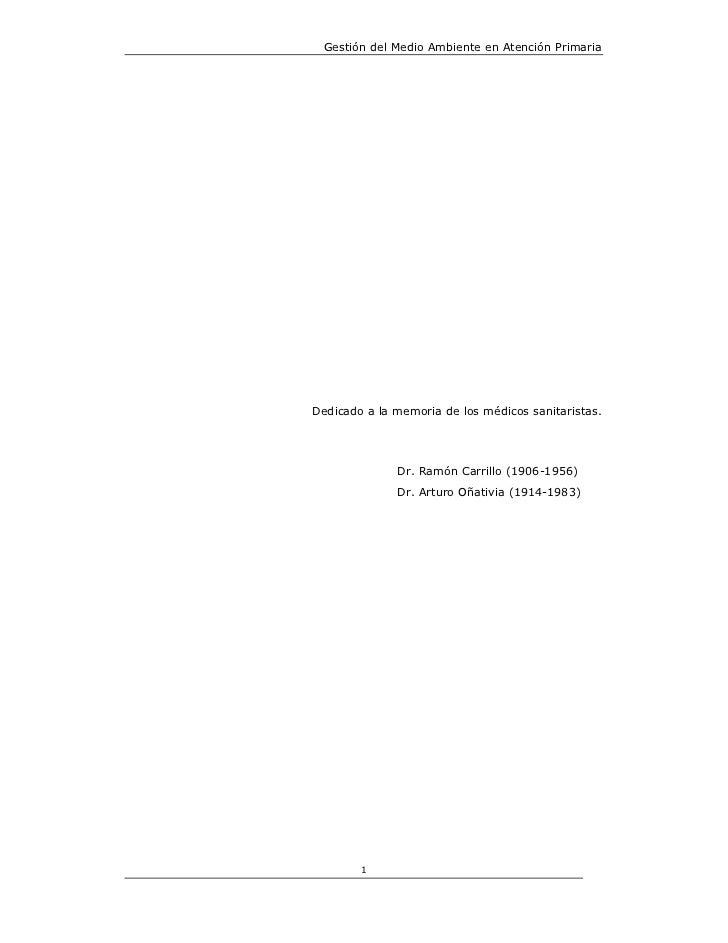 Gestión del Medio Ambiente en Atención PrimariaDedicado a la memoria de los médicos sanitaristas.              Dr. Ramón C...