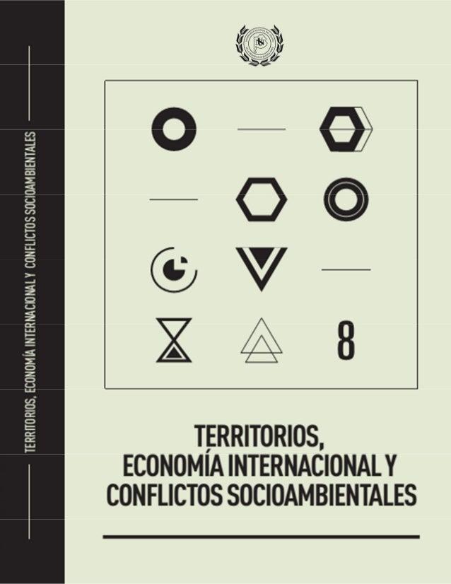 TERRITORIOS,  ECONOMÍA INTERNACIONAL Y  CONFLICTOS SOCIOAMBIENTALES  ANA MARÍA FERNÁNDEZ EQUIZA  CLAUDIA LUCÍA BISAGGIO SO...