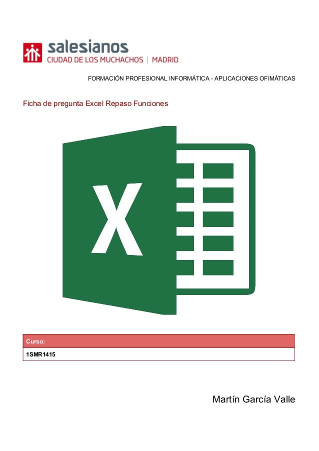 FORMACIÓNPROFESIONALINFORMÁTICAAPLICACIONESOFIMÁTICAS   FichadepreguntaExcelRepasoFunciones     ...