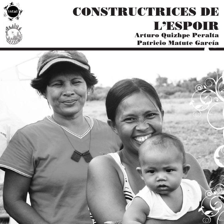 CONSTRUCTRICES DE          L'ESPOIR        Arturo Quizhpe Peralta        Patricio Matute García