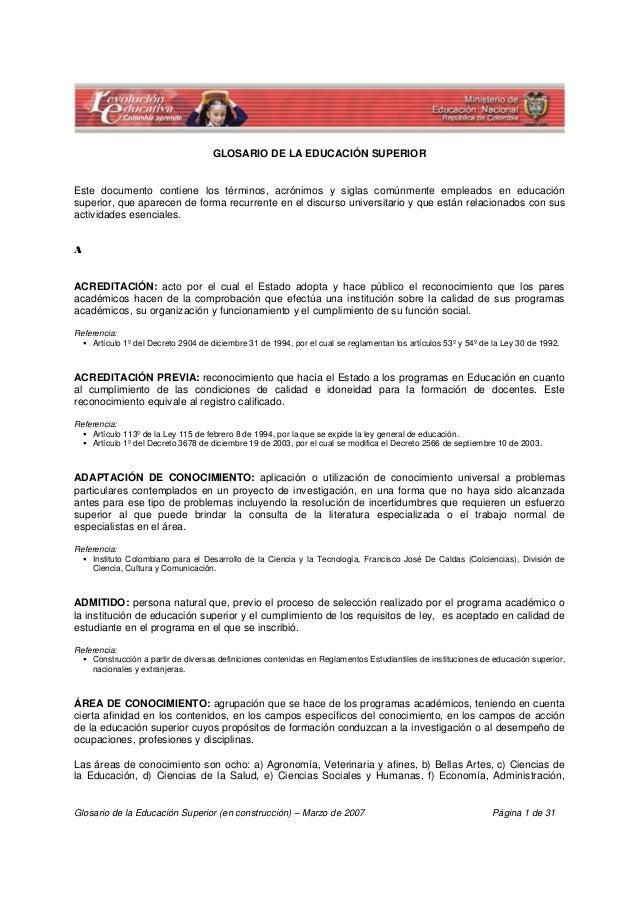 Glosario de la Educación Superior (en construcción) – Marzo de 2007 Página 1 de 31 GLOSARIO DE LA EDUCACIÓN SUPERIOR Este ...