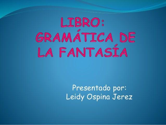 Presentado por: Leidy Ospina Jerez