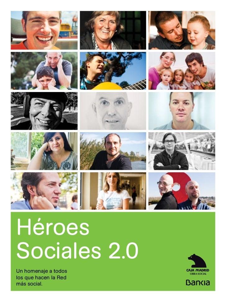HéroesSociales 2.0Un homenaje a todoslos que hacen la Redmás social.