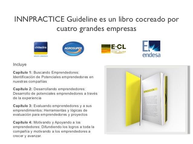 INNPRACTICE Guideline es un libro cocreado por         cuatro grandes empresasIncluyeCapítulo 1: Buscando Emprendedores:I...