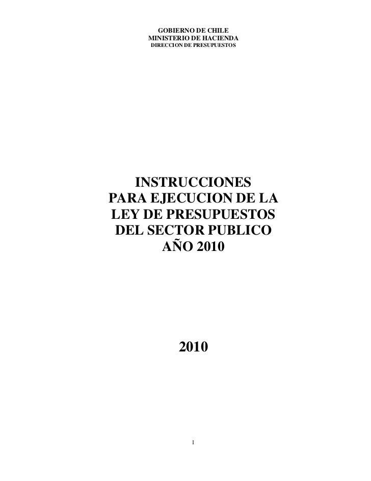 GOBIERNO DE CHILE    MINISTERIO DE HACIENDA     DIRECCION DE PRESUPUESTOS   INSTRUCCIONESPARA EJECUCION DE LALEY DE PRESUP...