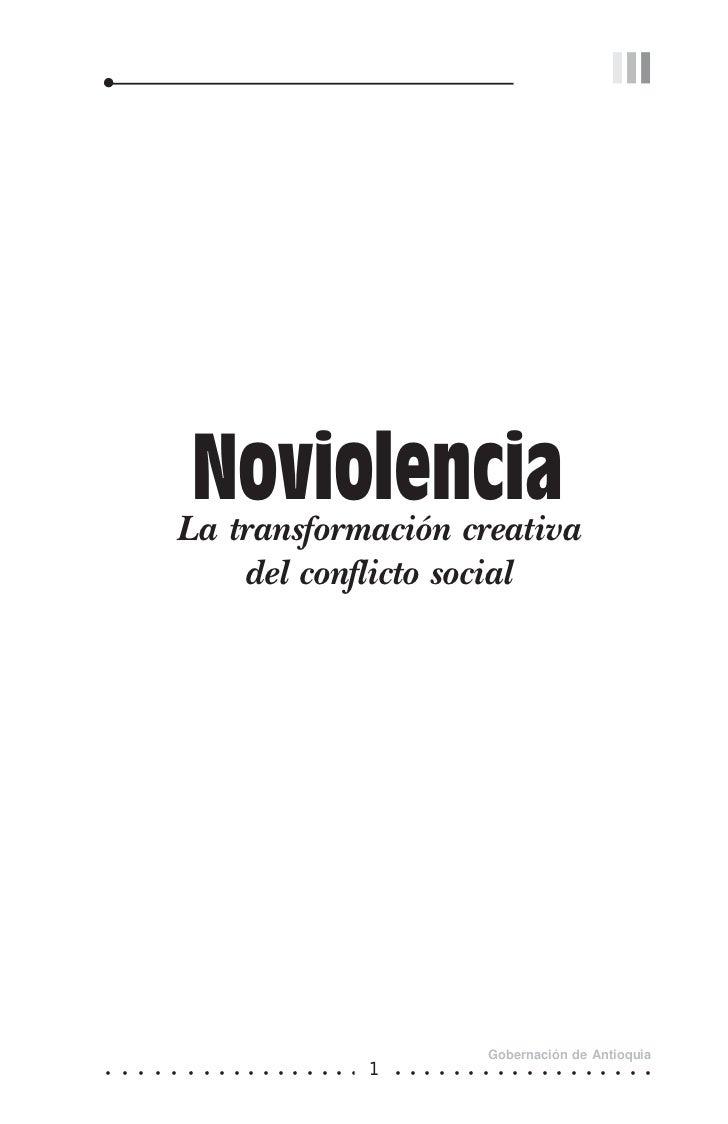 Noviolencia                La transformación creativa                                    del conflicto social             ...