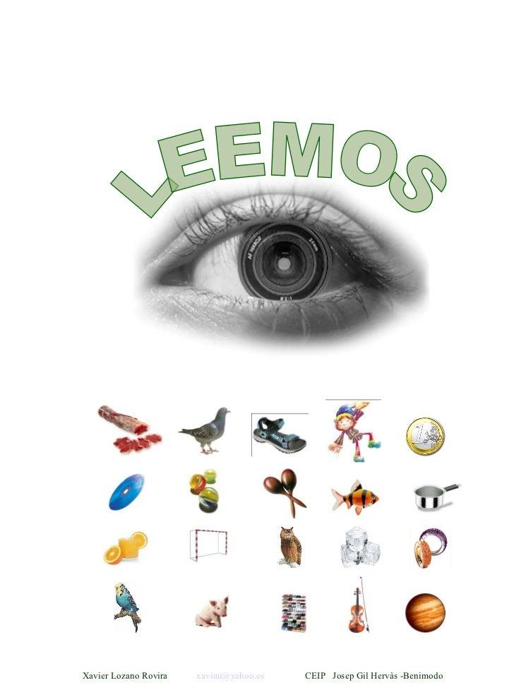 LEEMOS Xavier Lozano Rovira  [email_address]   CEIP  Josep Gil Hervàs -Benimodo