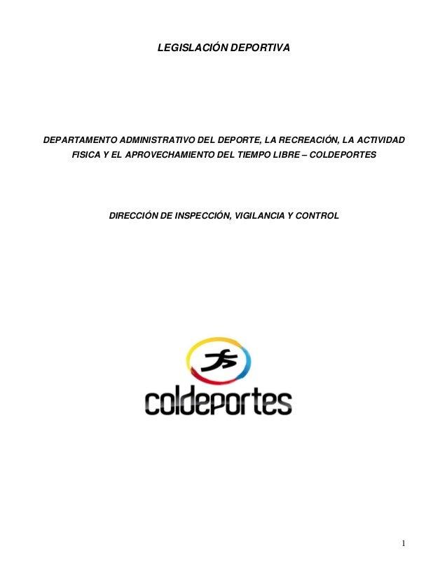 LEGISLACIÓN DEPORTIVA  DEPARTAMENTO ADMINISTRATIVO DEL DEPORTE, LA RECREACIÓN, LA ACTIVIDAD FISICA Y EL APROVECHAMIENTO DE...