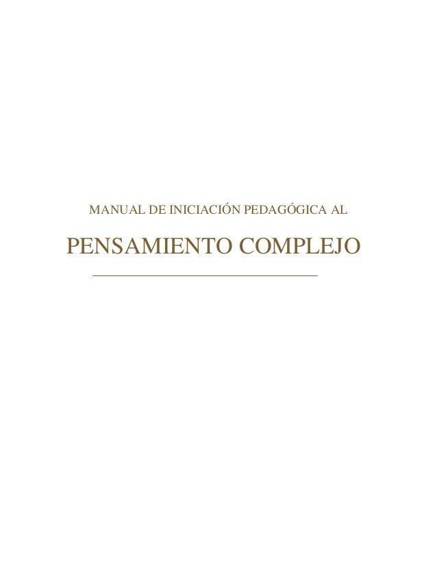 MANUAL DE INICIACIÓN PEDAGÓGICA AL PENSAMIENTO COMPLEJO